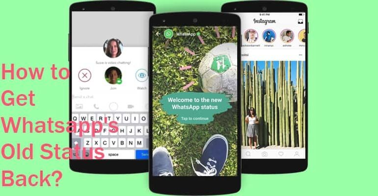 How to Get Whatsapp Old Status Back